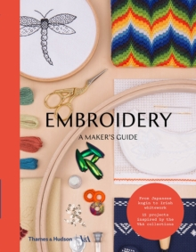Embroidery  : a maker's guide - Victoria and Albert Museum,,