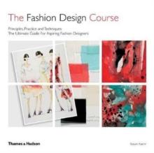 The fashion design course  : principles, practice and techniques - Faerm, Steven