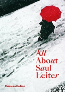 All about Saul Leiter - Leiter, Saul