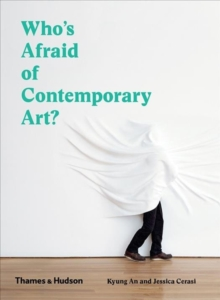 Image for Who's afraid of contemporary art?  : an A to Z guide to the art world