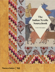 Image for The Indian textile sourcebook  : patterns and techniques