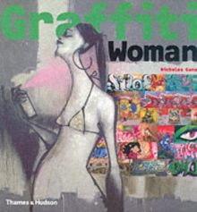 Image for Graffiti woman  : graffiti and street art from five continents