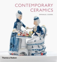 Contemporary ceramics  : a global survey of trends and traditions - Cooper, Emmanuel