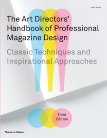 The art directors' handbook of professional magazine design  : classic techniques and inspirational approaches - Moser, Horst