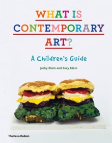 What is contemporary art?  : a children's guide - Klein, Jacky