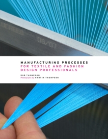 Manufacturing processes for textile and fashion design professionals - Thompson, Rob