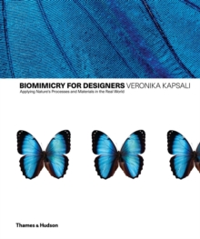 Image for Biomimetics for designers  : applying nature's processes and materials in the real world