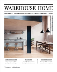 Image for Warehouse home  : industrial inspiration for twenty-first-century living