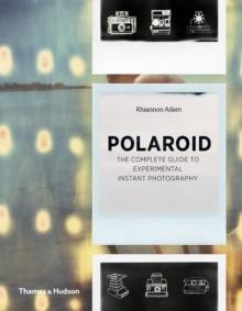 Polaroid  : the missing manual - Adam, Rhiannon