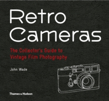 Retro cameras  : the collector's guide to vintage film photography - Wade, John