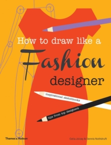 How to draw like a fashion designer - Joicey, Celia