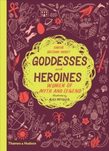 Image for Goddesses and heroines  : women of myth and legend
