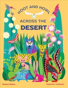 Image for Hoot and howl across the desert  : life in the world's driest deserts