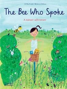 The bee who spoke  : a nature adventure - MacCuish, Al