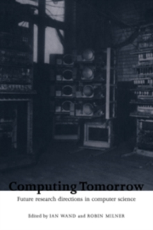 Image for Computing tomorrow: future research directions in computer science