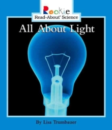 Image for All About Light (Rookie Read-About Science: Physical Science: Previous Editions)