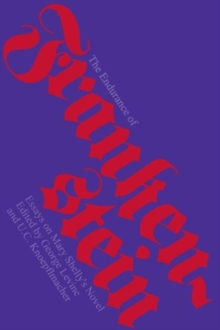 Image for The endurance of Frankenstein  : essays on Mary Shelley's novel