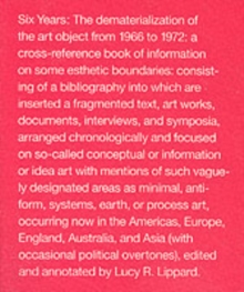 Image for Six Years : The Dematerialization of the Art Object from 1966 to 1972