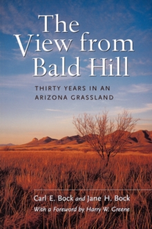 Image for The View from Bald Hill : Thirty Years in an Arizona Grassland