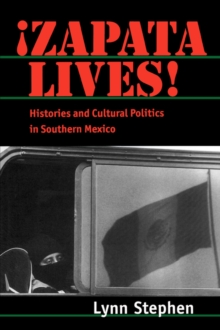 Image for Zapata Lives! : Histories and Cultural Politics in Southern Mexico