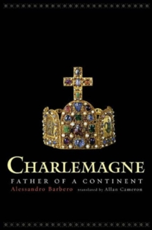 Image for Charlemagne  : father of a continent