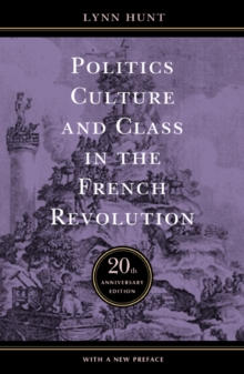 Image for Politics, culture, and class in the French Revolution