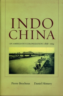 Image for Indochina  : an ambiguous colonization, 1858-1954