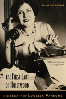Image for The first lady of Hollywood  : a biography of Louella Parsons