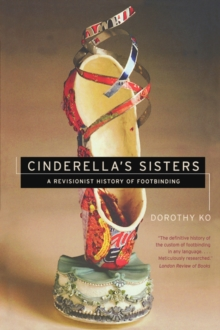 Image for Cinderella's sisters  : a revisionist history of footbinding