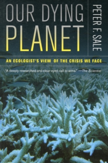 Image for Our dying planet  : an ecologist's view of the crisis we face