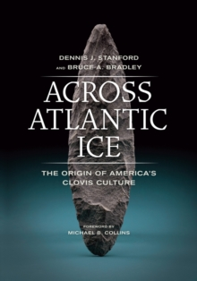 Image for Across Atlantic ice  : the origin of America's clovis culture