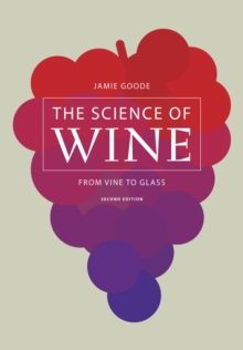 Image for The Science of Wine : From Vine to Glass