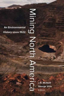 Image for Mining North America : An Environmental History since 1522