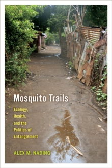 Image for Mosquito trails  : ecology, health, and the politics of entanglement