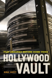 Image for Hollywood Vault : Film Libraries before Home Video