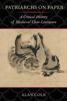 Image for Patriarchs on paper  : a critical history of Medieval Chan literature