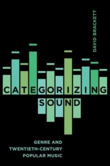 Image for Categorizing sound  : genre and twentieth-century popular music