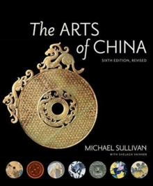 Image for The Arts of China, Sixth Edition, Revised and Expanded