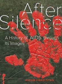 Image for After Silence : A History of AIDS through Its Images
