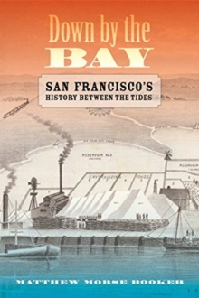 Image for Down by the Bay : San Francisco's History between the Tides