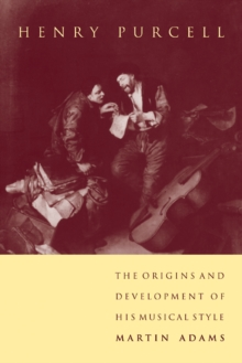 Image for Henry Purcell  : the origins and development of his musical style