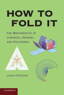 Image for How to fold it  : the mathematics of linkages, origami and polyhedra