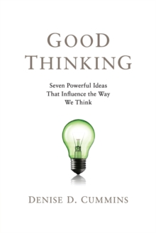 Image for Good Thinking : Seven Powerful Ideas That Influence the Way We Think