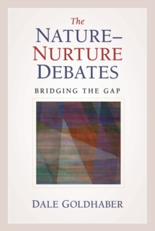 Image for The nature-nurture debate  : bridging the gap