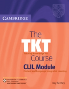 Image for The TKT course CLIL module  : Teaching Knowledge Test, content and language integrated learning