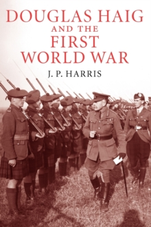 Image for Douglas Haig and the First World War