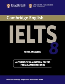 Image for Cambridge IELTS 8  : examination papers from University of Cambridge ESOL examinations: Student's book with answers
