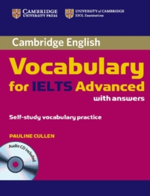 Cambridge vocabulary for IELTS advanced with answers  : self-study vocabulary practice - Cullen, Pauline