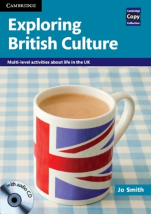 Exploring British culture  : multi-level activities about life in the UK - Smith, Jo