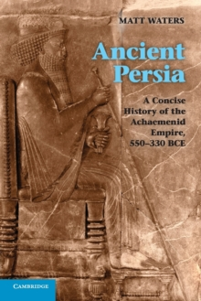 Image for A concise history of the Achaemenid Empire, 550-330 BC